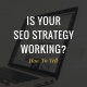 how-to-tell-if-your-seo-strategy-is-working1